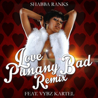 Shabba Ranks Featuring Vybz Kartel - Love Punany Bad Remix
