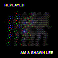 AM & Shawn Lee - Replayed