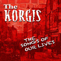 The Korgis - The Songs of Our Lives