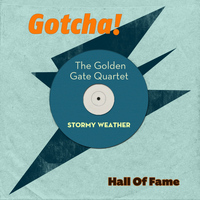 The Golden Gate Quartet - Stormy Weather