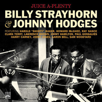 Billy Strayhorn & Johnny Hodges - Juice A-Plenty. Billy Strayhorn & Johnny Hodges