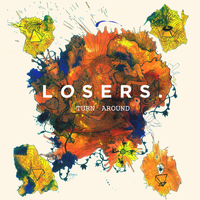 Losers - Turn Around
