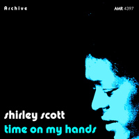 Shirley Scott - Time on My Hands