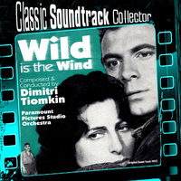 Dimitri Tiomkin - Wild Is the Wind (Original Soundtrack) [1957]