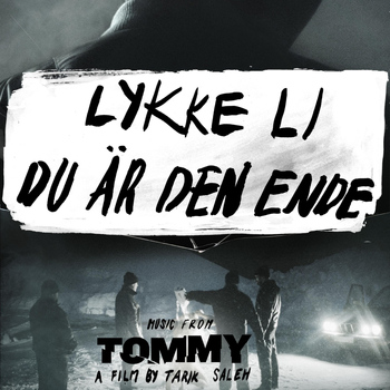 "Lykke Li - Du är Den Ende (From the film ""Tommy"")"