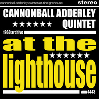 Cannonball Adderley Quintet - At the Lighthouse