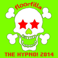 Floorfilla - The Hypno! 2014