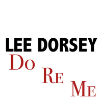Lee Dorsey - Do Re Me