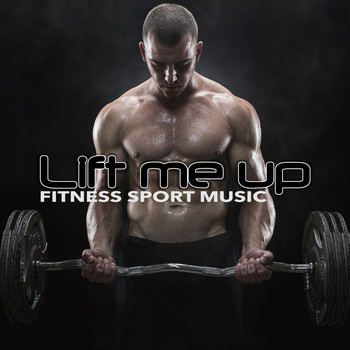 Various Artists - Lift Me Up - Fitness Sport Music