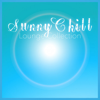 Various Artists - Sunny Chill - Lounge Collection