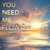 Flowtec - You Need Me