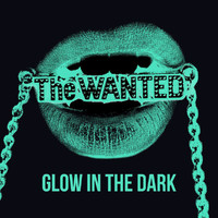 The Wanted - Glow In The Dark
