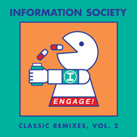 Information Society - Engage! Classic Remixes, Vol. 2