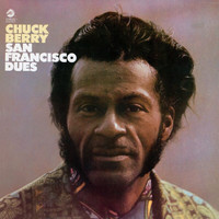Chuck Berry - San Francisco Dues