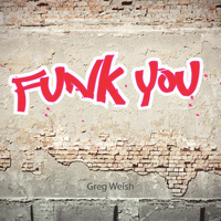 Greg Welsh - Funk You