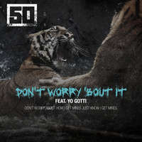 50 Cent - Don't Worry 'Bout It