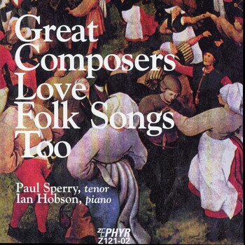 Paul Sperry / Ian Hobson - Great Composers Love Folk Songs Too
