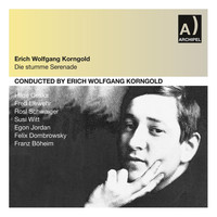 Erich Wolfgang Korngold - Korngold: Die stumme Serenade (Recorded 1951)