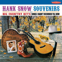 Hank Snow - Souvenirs / Big Country Hits: Songs I Hadn't Recorded Till Now