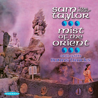 "Sam ""The Man"" Taylor - Mist of the Orient and with Bonus Tracks"