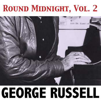George Russell - Round Midnight, Vol. 2