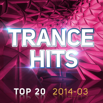 Various Aritsts - Trance Hits Top 20 - 2014-03