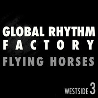 Global Rhythm Factory - Flying Horses