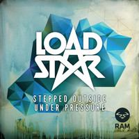 Loadstar - Stepped Outside / Under Pressure