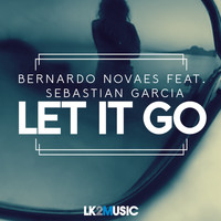 Bernardo Novaes - Let It Go (feat. Sebastian Garcia) - Single