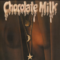 Chocolate Milk - Chocolate Milk (Expanded Edition)