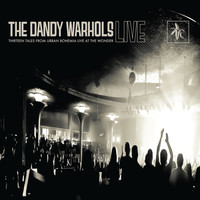 The Dandy Warhols - Thirteen Tales From Urban Bohemia Live At The Wonder