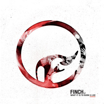 Finch - What It Is To Burn - X