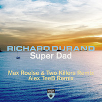 Richard Durand - Super Dad [Remixes]