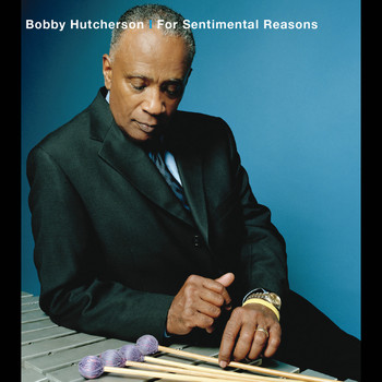 Bobby Hutcherson - For Sentimental Reasons