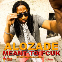 Alozade - Meant to F**k - Single