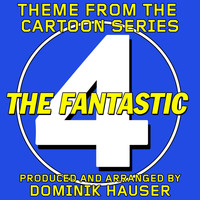 "Dominik Hauser - Main Theme (From ""The Fantastic Four"" Cartoon Series)"