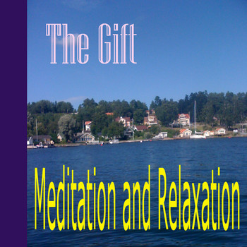 The Gift - Meditation and Relaxation