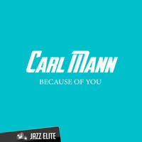 Carl Mann - Because of You