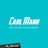 Carl Mann - South of the Border