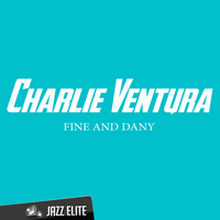 Charlie Ventura - Fine and Dany
