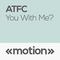ATFC - You with Me?