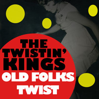 The Twistin' Kings - Old Folks Twist