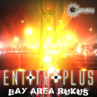 Entity Plus - Bay Area Rukus