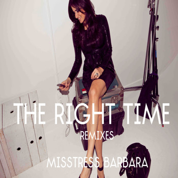Misstress Barbara - The Right Time Remixes