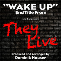 "Dominik Hauser - Wake Up (From ""They Live"")"
