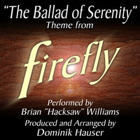 "Dominik Hauser - The Ballad of Serenity (From ""Firefly"")"