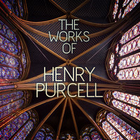 Henry Purcell - The Works of Henry Purcell