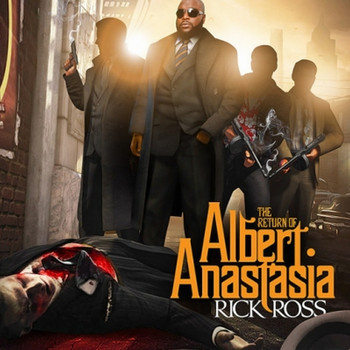Rick Ross - The Return of Albert Anastasia