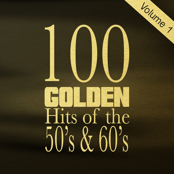 Various Artists - 100 Golden Hits of the 50's & 60's, Vol. 1
