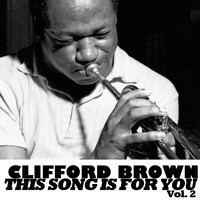 Clifford Brown - The Song Is You, Vol. 2
